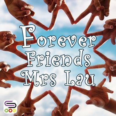 Forever Friends Mrs Lau